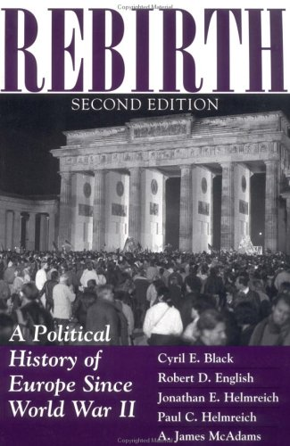 Rebirth: A Political History of Europe Since World War II, Second Edition 9780813336640