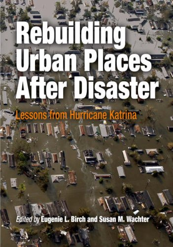 Rebuilding Urban Places After Disaster: Lessons from Hurricane Katrina 9780812219807