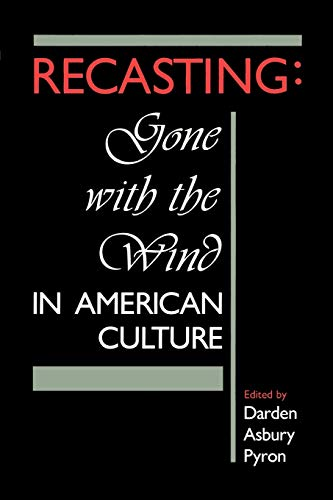 Recasting: Gone with the Wind in American Culture 9780813007472