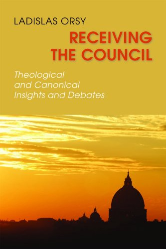 Receiving the Council: Theological and Canonical Insights and Debates 9780814653777