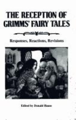 Reception of Grimm's Fairy Tales: Responses, Reactions, Revisions 9780814322086