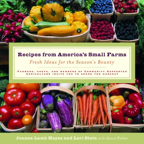 Recipes from America's Small Farms: Fresh Ideas for the Season's Bounty 9780812967753