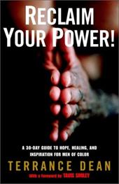 Reclaim Your Power!: A 30-Day Guide to Hope, Healing, and Inspiration for Men of Color
