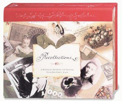 Recollections: A Scrapbook and Guide for Creating Your Own Family Album [With 32 Page Booklet] 9780811827454