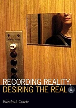 Recording Reality, Desiring the Real 9780816645497