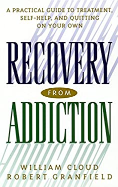 Recovery from Addiction: A Practical Guide to Treatment, Self-Help, and Quitting on Your Own 9780814716076