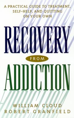 Recovery from Addiction: A Practical Guide to Treatment, Self-Help, and Quitting on Your Own 9780814716083
