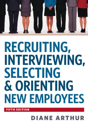 Recruiting, Interviewing, Selecting & Orienting New Employees 9780814420249