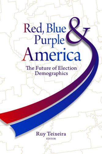 Red, Blue, & Purple America: The Future of Election Demographics 9780815783152