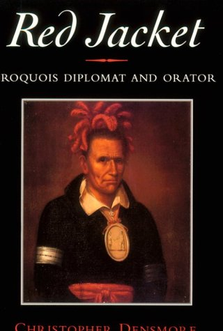Red Jacket: Iroquois Diplomat and Orator 9780815605485