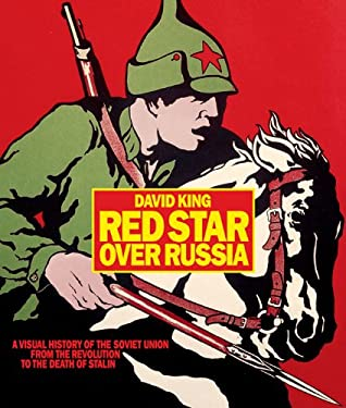 Red Star Over Russia: A Visual History of the Soviet Union from the Revolution to the Death of Stalin 9780810982796