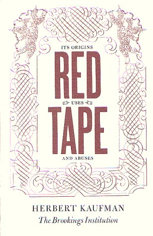 Red Tape: Its Origins, Uses, and Abuses 9780815748410