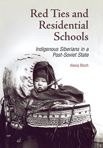 Red Ties and Residential Schools: Indigenous Siberians in a Post-Soviet State 9780812237597