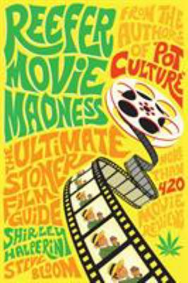 Reefer Movie Madness: The Ultimate Stoner Film Guide 9780810903128