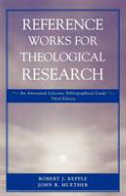 Reference Works for Theological Research: An Annotated Selective Bibliographical Guide 9780819185655