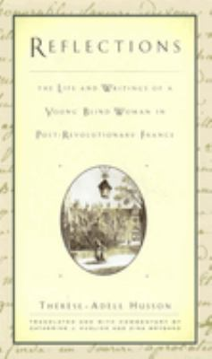 Reflections: The Life and Writings of a Young Blind Woman in Post-Revolutionary France 9780814747469