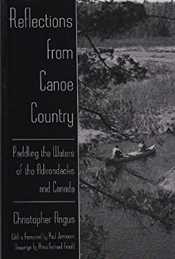 Reflections from Canoe Country: Paddling the Waters of the Adirondacks and Canada 9780815605713