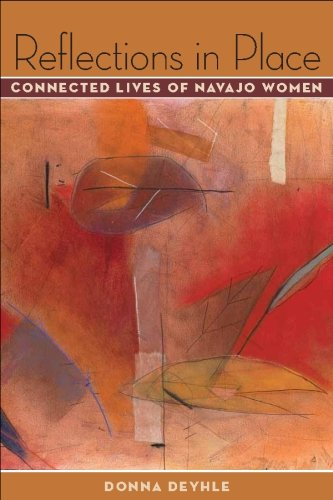 Reflections in Place: Connected Lives of Navajo Women 9780816527571