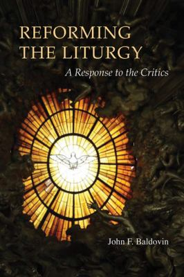 Reforming the Liturgy: A Response to the Critics 9780814662199