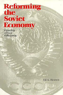 Reforming the Soviet Economy: Equality Versus Efficiency 9780815736042