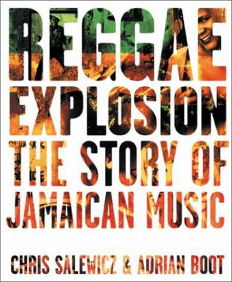 Reggae Explosion: The Story of Jamaican Music 9780810937895