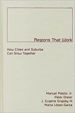Regions That Work: How Cities and Suburbs Can Grow Together 9780816633395