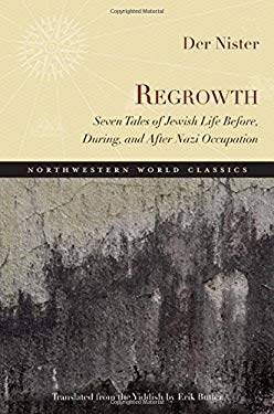 Regrowth: Seven Tales of Jewish Life Before, During, and After Nazi Occupation 9780810127364