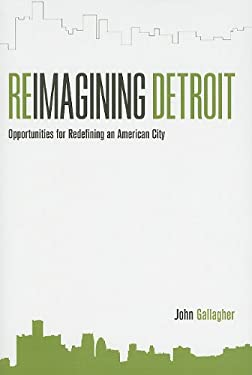 Reimagining Detroit: Opportunities for Redefining an American City 9780814334690