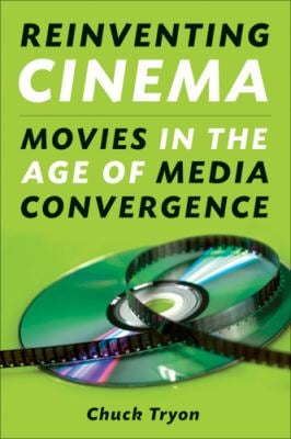 Reinventing Cinema: Movies in the Age of Media Convergence 9780813545479