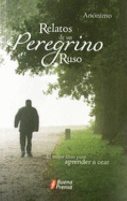 Relatos de un Peregrino Ruso: El Mejor Libro Para Aprender A Orar 9780814642399