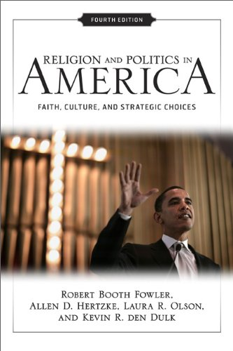 Religion and Politics in America: Faith, Culture, and Strategic Choices 9780813344362