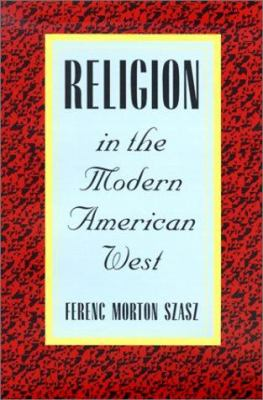Religion in the Modern American West 9780816514762