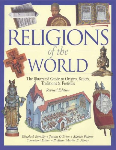 Religions of the World: The Illustrated Guide to Origins, Beliefs, Traditions & Festivals 9780816062584