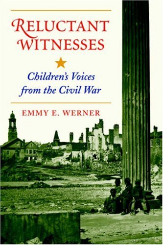 Reluctant Witnesses: Children's Voices from the Civil War 9780813328232
