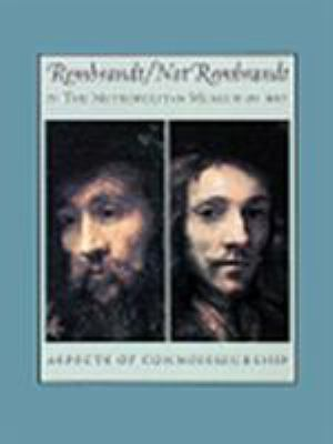 Rembrandt/Not Rembrandt in the Metropolitan Museum of Art: Aspects of Connoisseurship 9780810964938