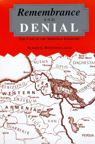 Remembrance and Denial: The Case of the Armenian Genocide 9780814327777