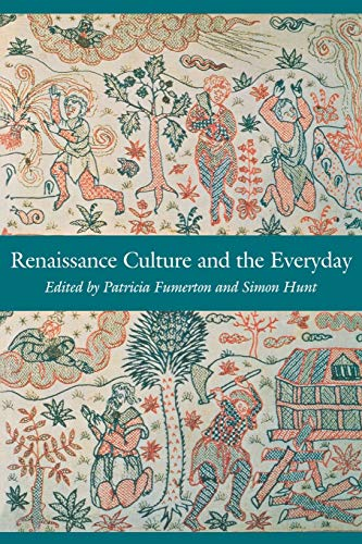 Renaissance Culture and the Everyday 9780812216639
