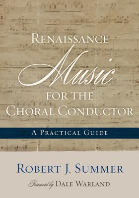 Renaissance Vocal Music for the Choral Conductor 9780810882805