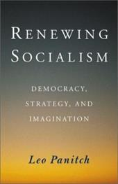 Renewing Socialism: Democracy, Strategy and Imagination 3423379