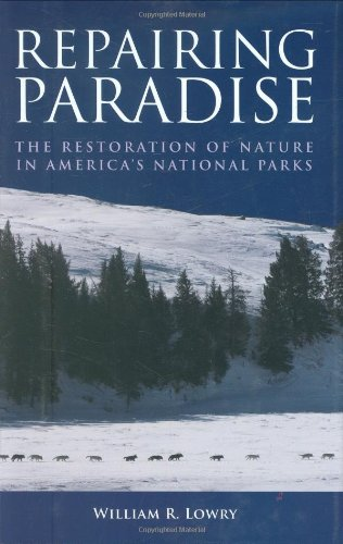 Repairing Paradise: The Restoration of Nature in America's National Parks 9780815702740