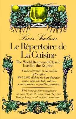 Repertoire de La Cuisine, Le Repertoire de La Cuisine, Le: A Guide to Fine Foods a Guide to Fine Foods 9780812051087