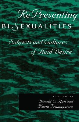 Representing Bisexualities: Subjects and Cultures of Fluid Desire 9780814766330