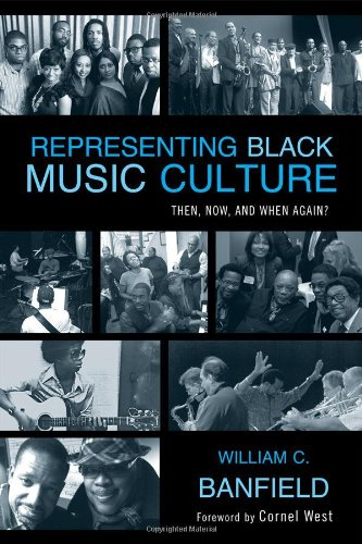 Representing Black Music Culture: Then, Now, and When Again? 9780810877863