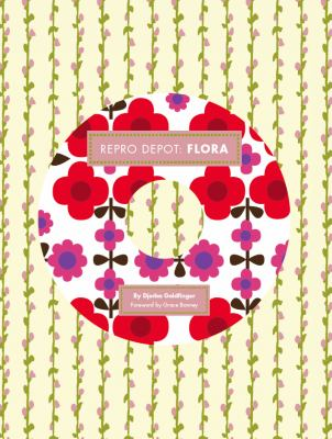 Reprodepot Pattern Book: Flora: 225 Vintage-Inspired Textile Designs 9780811867498