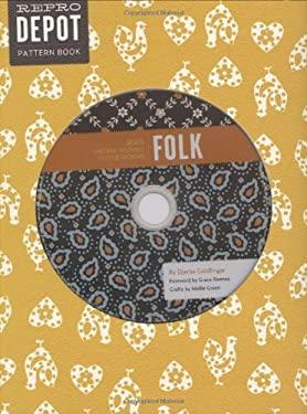 Reprodepot Pattern Book: Folk: 225 Vintage-Inspired Textile Designs 9780811867481