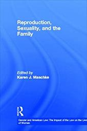 Reproduction, Sexuality, and the Family
