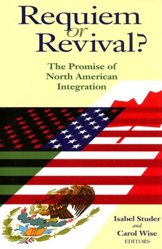 Requiem or Revival?: The Promise of North American Integration 9780815782018