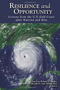 Resilience and Opportunity: Lessons from the U.S. Gulf Coast After Katrina and Rita 9780815721499