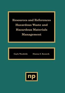 Resources and References: Hazardous Waste and Hazardous Materials Management 9780815513513