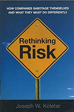 Rethinking Risk: How Companies Sabotage Themselves and What They Must Do Differently 9780814414965